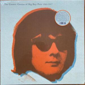 Big Boy Pete / The Cosmic Genius Of Big Boy Pete 1965-1977 (Vinyl LP)