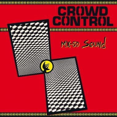 MX-80 Sound / Crowd Control (Vinyl LP - Ship To Shore Phonograph Co.)