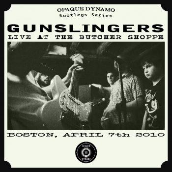 Gunslingers - Live At The Butcher Shoppe (Boston, April 7th 2010) - Front
