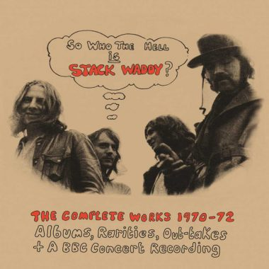 Stack Waddy / So Who The Hell Is Stack Waddy? The Complete Works 1970-72 (3 x CD)