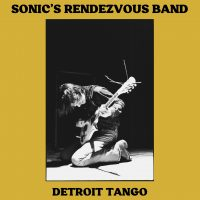 Sonic's Rendezvous Band / Detroit Tango (2 x Vinyl LP - Svart Records)