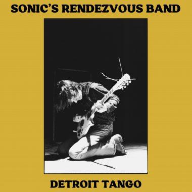 Sonic's Rendezvous Band / Detroit Tango (2 x Vinyl LP - Svart Records)